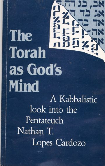 The Torah as God's Mind: A Kabbalistic Look Into the Pentateuch
