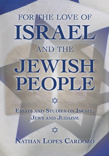 For the Love of Israel and the Jewish People: Essays and Studies on Israel, Jews and Judaism